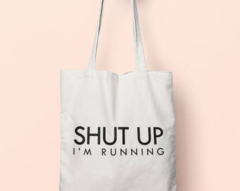 Shut Up I'm Running Tote Bag Long Handles TB1126