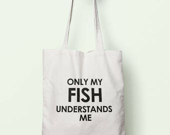 Only My Fish Understands Me Tote Bag Long Handles TB1346