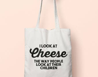 I Look At Cheese The Way People Look At Their Children Tote Bag Long Handles TB1184