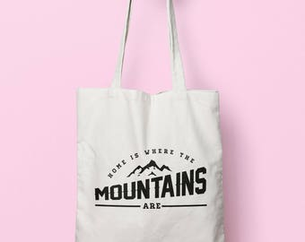 Home Is Where The Mountains Are Tote Bag Long Handles TB0334