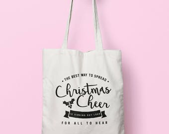 The Best Way To Spread Christmas Cheer Is Singing Loud For All To Hear Tote Bag Long Handles TB1059