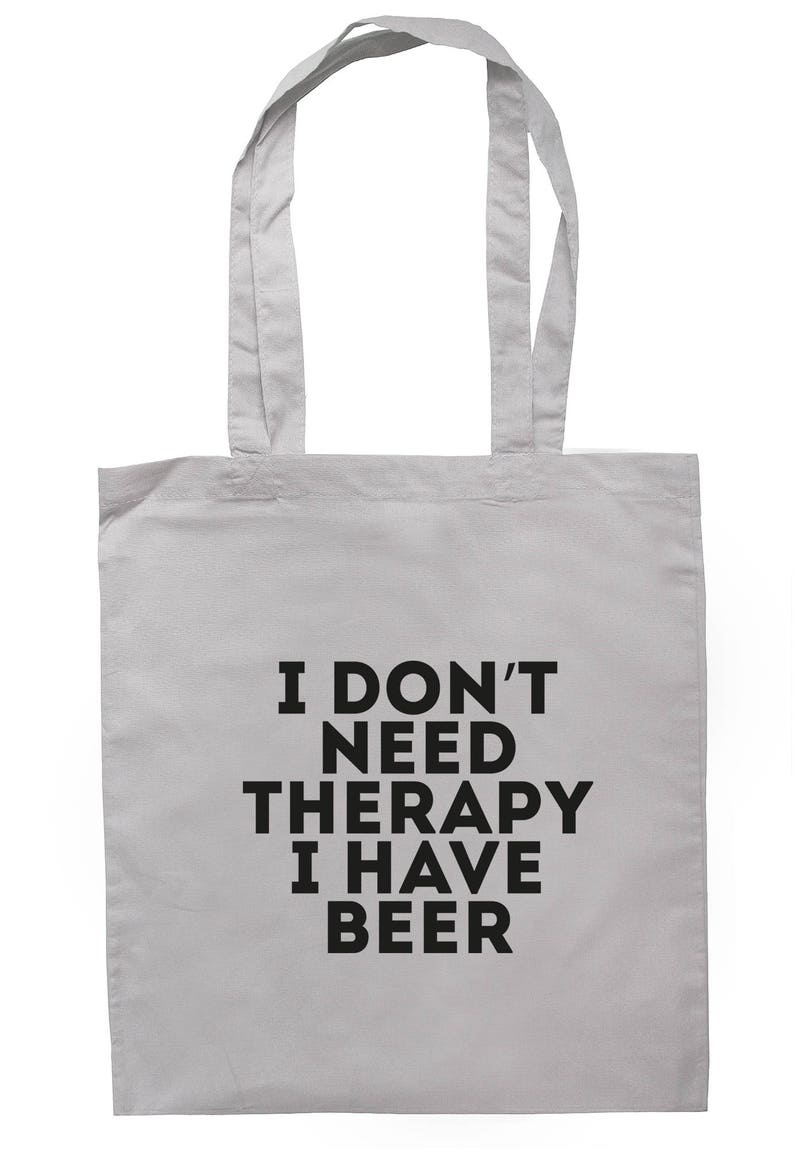 I Don/'t Need Therapy I Have Beer Tote Bag Long Handles TB1436
