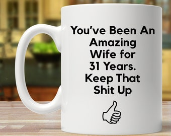 31st anniversary gift for wife, 31st anniversary gift for her, funny anniversary gift women, 31 year anniversary mug, 31 married gift idea