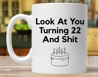 22nd Birthday Gift For Women And Men Coffee Mug Gifts Him Her Funny 22 Years Old Mugs