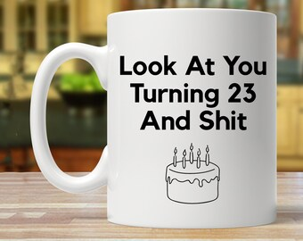 23rd Birthday Gift For Men And Women Party Mug Funny 23 Year Old Years Mugs Gag Gifts Ideas