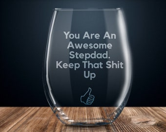 Stepdad Gift Funny For Ideas Birthday Present Etched Stemless Wine Glass Him Cup