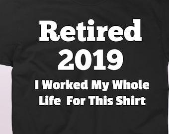 b32624797 retired 2019, retired shirt, gift for retiree, retired gift, funny  retirement gift, funny retirement shirt, retiring 2019, retired gifts