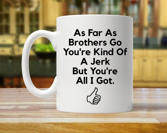 Gift For Brother Mug Funny