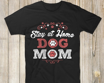 dog mom, dog mom tshirt, dog mom shirt, dog mom tee, dog mom shirts, dog mom tshirts, dog mom t-shirt, dog mom tees, funny dog mom shirt