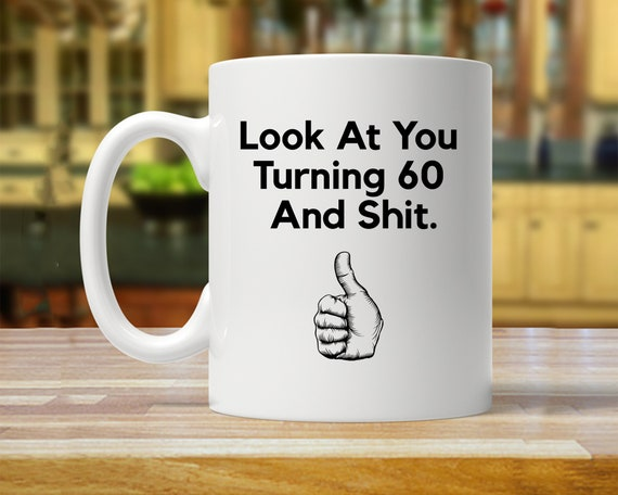 60th Birthday Gift Ideas For Sixty Year Old Mug Funny 60 Years Party Mugs