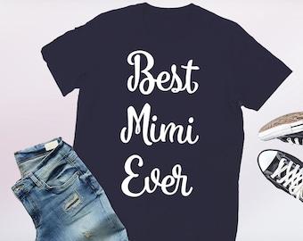 best mimi ever, mimi tshirt, mimi shirt, mothers day, mimi t-shirt, mimi tee, gift for mimi, mimi gift, gifts for mimi, mimi gifts