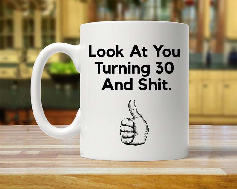 30th Birthday Gift Mug Funny 30 Year Old