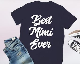 gift for mimi, mimi gift, gifts for mimi, mimi gifts, best mimi ever, mimi tshirt, mimi shirt, mothers day, mimi t-shirt, personalized mimi