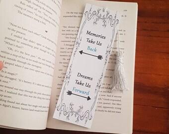 Memories Take us Back, Dreams Take Us Forward. Bookmark quote with tassel