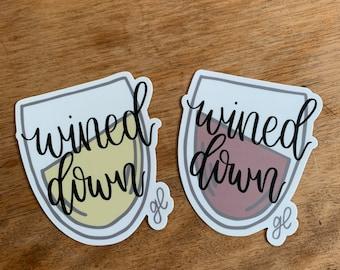 Wined Down Sticker | Hand Drawn Wine Glass Sticker | Laptop, Hydroflask, Notepad Vinyl Decal