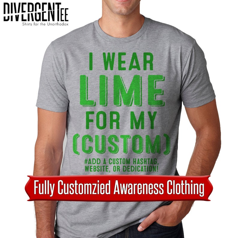 bf90c0e0205 I wear lime for my custom awareness shirt lime awareness ribbon cancer  awareness custom cancer shirt non-hodgkin's lymphoma awareness shirt