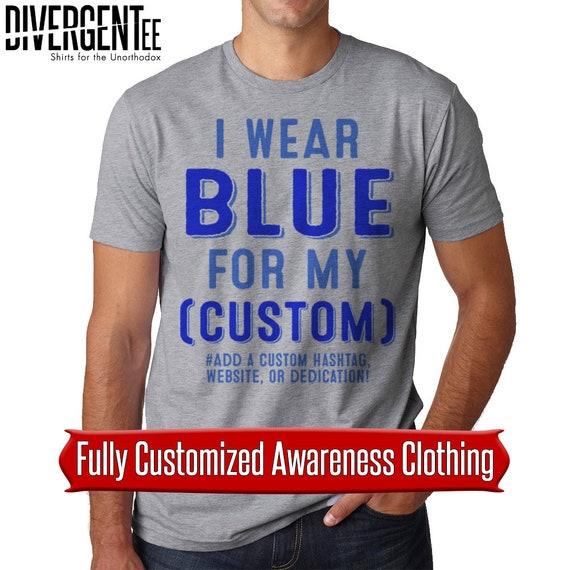 I Wear Blue For My Custom Awareness Blue Awareness Ribbon Etsy
