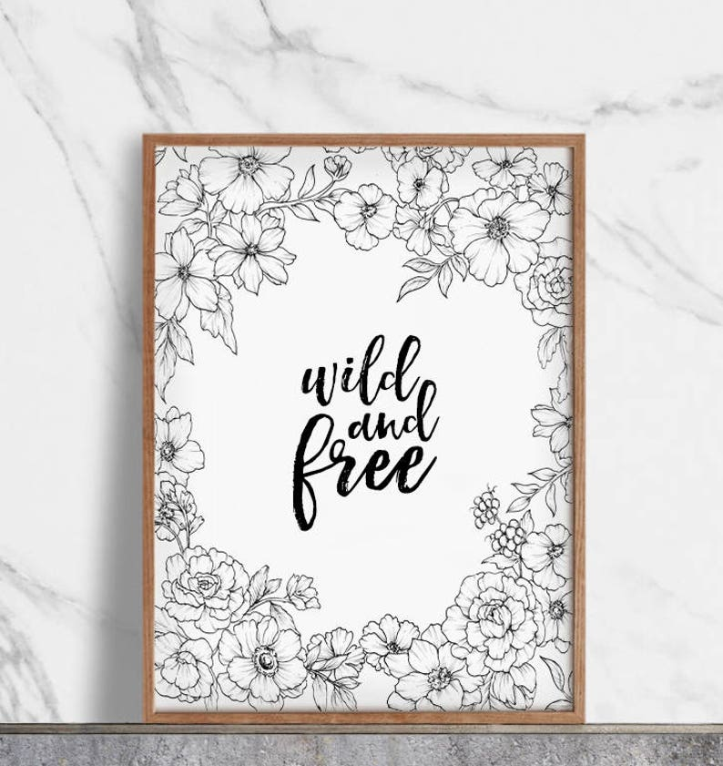 Wild and Free Printable, Floral Print, Travel Poster, Inspirational Quotes,  Motivational Quotes, Home Office Wall Decor, Printables, Flowers