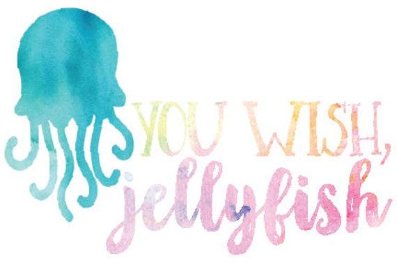 U Wish Jellyfish You Wish Jellyf...