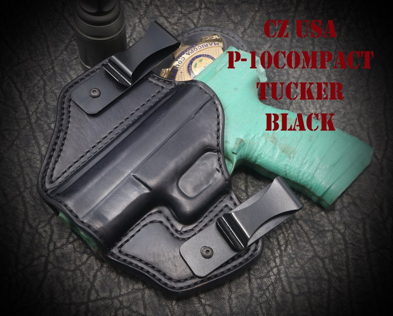 CZ USA P-10 Compact Tucker Holster  Tuckable Inside the Waist Band ( IWB )   Custom leather holster  Hand Made  Hand Crafted