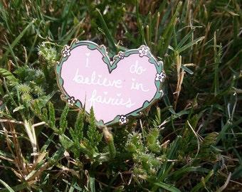 I Do Believe In Fairies Enamel Pin
