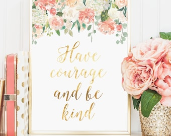 Have Courage and Be Kind Print New Home Nursery Print