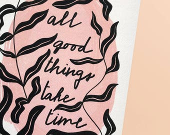 All Good Things Take Time - Print