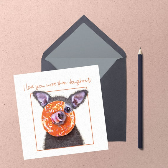 Chihuahua Greeting Card. I love you. Handmade cute chihuahua with doughnut greeting card by Chihuahua Power