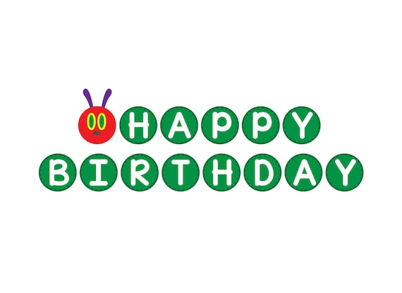 Very Hungry Caterpillar Happy Birthday Banner Eric Carle Svg Etsy