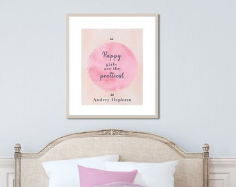 Audrey Hepburn Quote, Audrey Wall Art, Famous Quotes, Teen Girl Room, Happy Girls Are the Prettiest, Audrey Hepburn Print, Happy Quotes