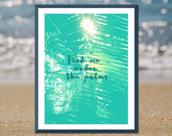 Beach Quote Wall Decor, Beach Quote Wall Art, Aqua Bathroom Decor, Aqua Blue Wall Decor, Beach House Typography, Beach Quote,Print Palm Leaf