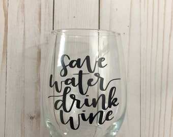 Save Water Drink Wine stemless wine glass