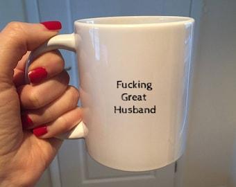 Husband MugHusband PresentWedding DayFunny MugFucking GreatBirthday PresentFunny Birthday GiftHusband Coffee CupCheeky Gift