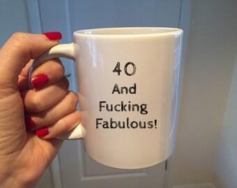 40th Birthday Mug40th GiftBest FriendSisterCoffee CupAdult Gift40 And Fucking FabulousBirthday Gift For 40 Year Old