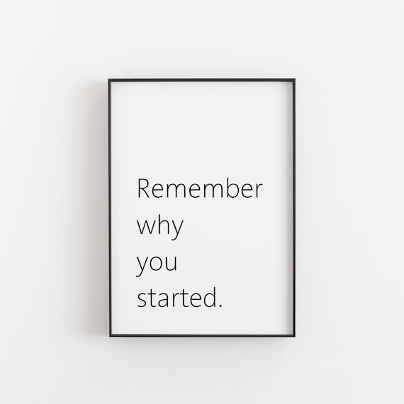 Remember Why You Started Print Inspirational Quote Etsy
