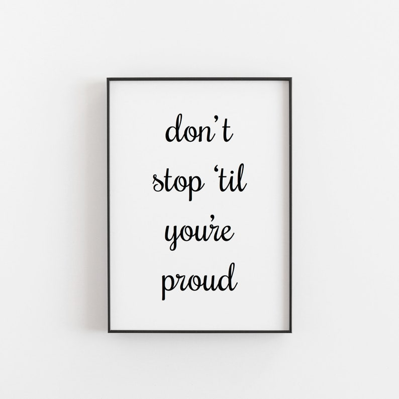 Dont Stop Til Youre Proud Quote Print Custom Etsy