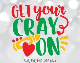 Get Your Cray On Svg Etsy