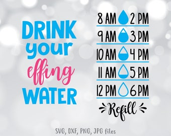 f34b6652e1 Water tracker SVG, Drink Your Effing Water svg, Water bottle SVG, Water  Tracker Cut File, Hourly Water tracker design, Cricut, Silhouette