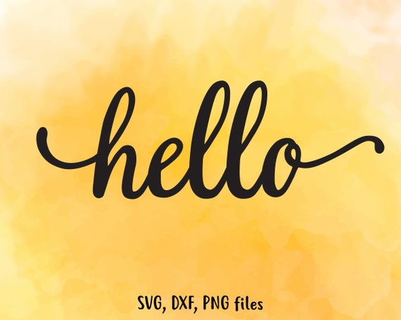 Hello Svg File Hello Dxf Hello Cut File Hello Clip Art Etsy