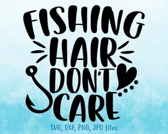 Download Fishing Hair Don T Care Svg Girl Fishing Svg Women Etsy