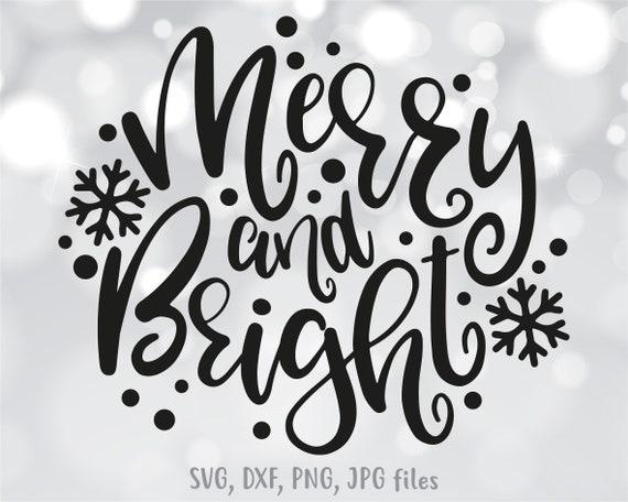 Merry and bright svg Merry and bright cut file Christmas svg Holiday shirt svg Christmas saying svg Snowflake svg Santa svg Winter sign svg
