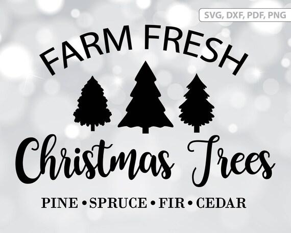 Farm Fresh Christmas Trees Svg.Farm Fresh Christmas Trees Svg File Christmas Tree Dxf Farm Trees Cut File Pine Spurce Fir Cedar Svg Clipart Christmas Svg Cut File