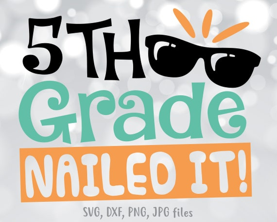 5th Grade Nailed It Svg Funny Last Day Of School Svg End Of Etsy