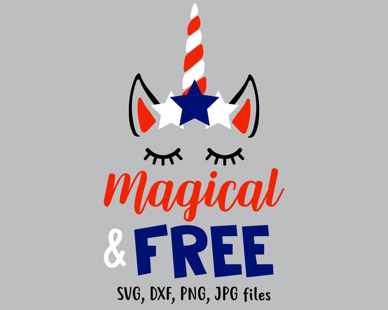 Magical And Free Unicorn Svg 4th Of July Svg Unicorn Head Svg Dxf Png Jpg Vector Clipart Cut Print File Cricut Silhouette Decal