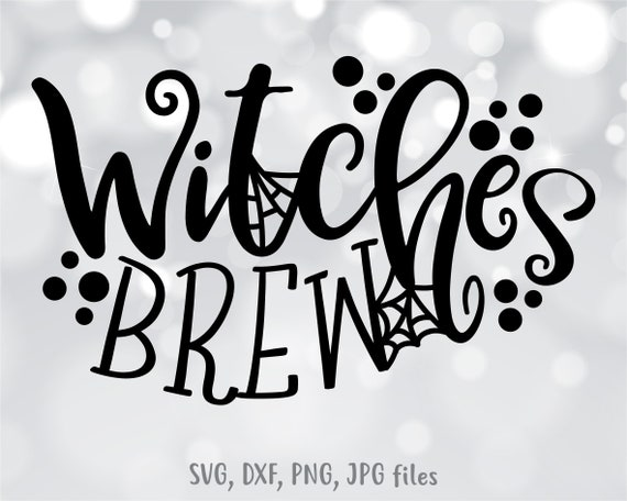 Witches Brew Svg Witch Svg Halloween Svg Halloween Sign Etsy