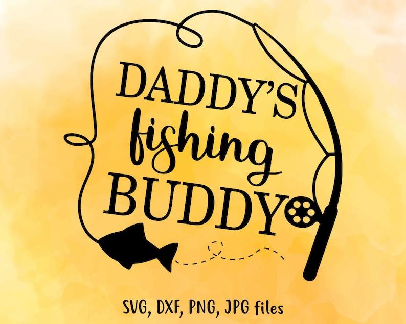 a5f398a22 Daddys Fishing Buddy Svg Fishing Svg Funny Kids Svg Daddy Svg | Etsy