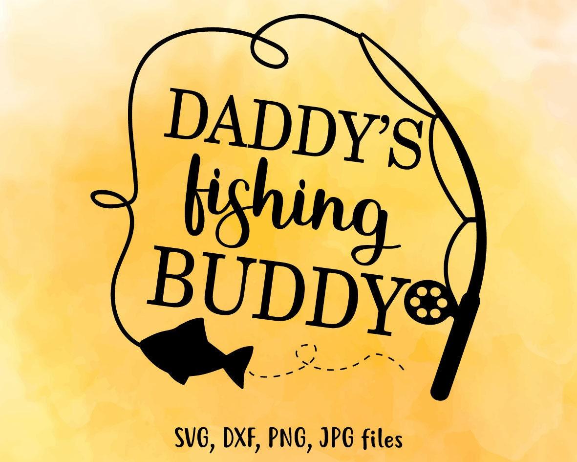 Download Daddys Fishing Buddy Svg Fishing Svg Funny Kids Svg Daddy Svg Etsy
