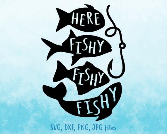 Download Here Fishy Fishy Fishy Svg Fishing Svg Summer Svg Vacation Etsy