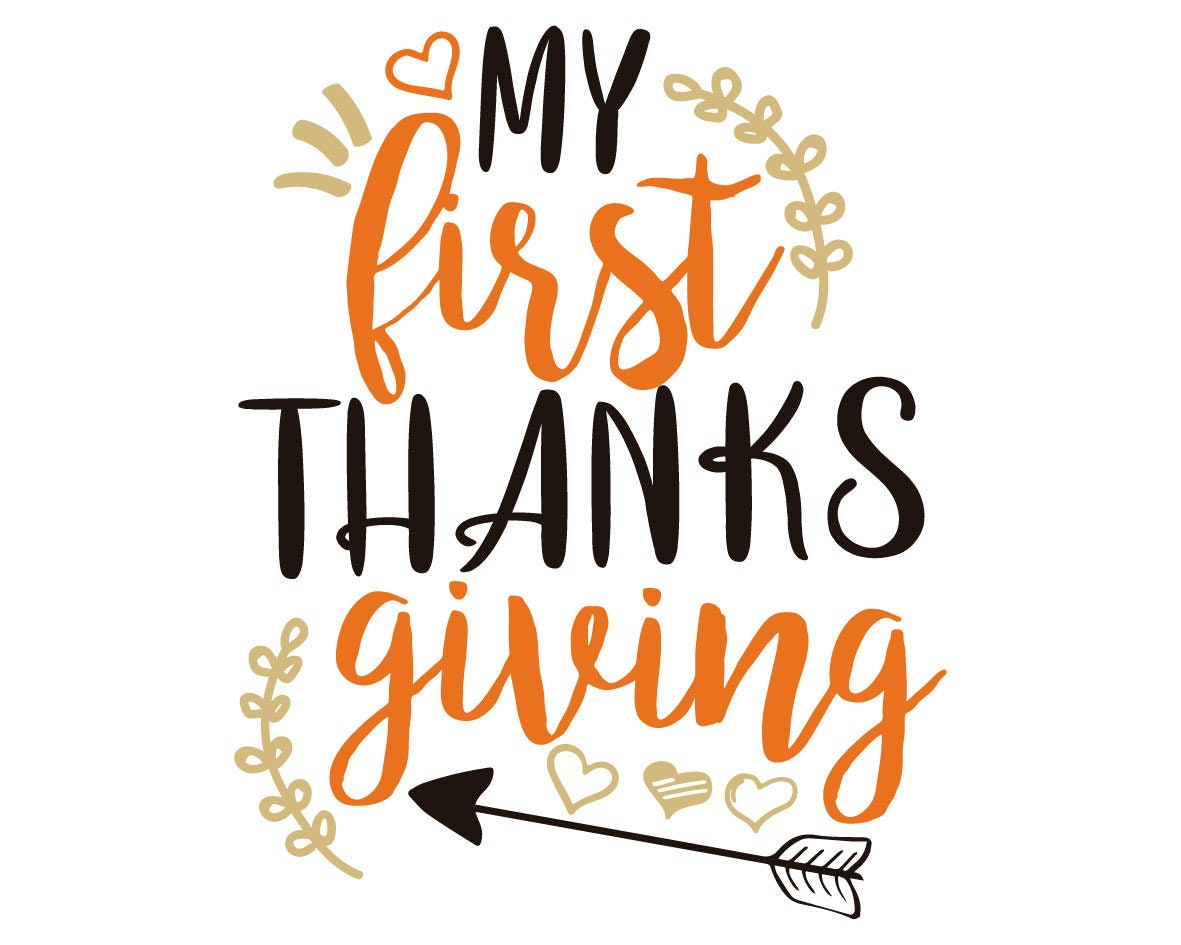 My First Thanksgiving Svg Thanksgiving Svg Baby Cut File
