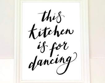 This kitchen is for dancing quote print, handwritten home decor art print, housewarming gift for her or new home gift